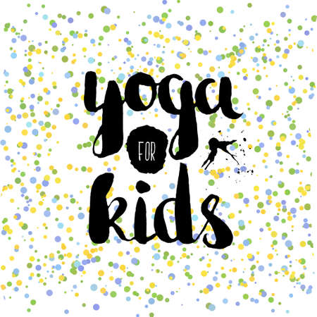 Beautiful confetti poster with quotes lettering yoga for kids. Vector illustration Vettoriali