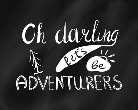 the darling: Typographic composition on the black Board shabby. Oh, darling lets be adventure. Illustration Illustration
