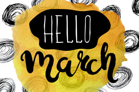 Painting watercolor motivational poster with the words Hello March. Vector illustration