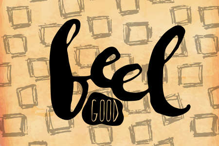 feel good: Motivational retro poster With quote. Feel good. Vector illustration