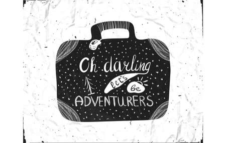darling: Typographic hand lettering poster inscribed in the silhouette of a suitcase for travel. Oh, darling lets be adventure. Vector Illustration