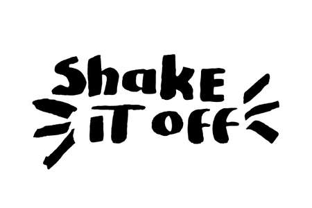shake off: Stencil lettering quotes shake it off isolated on a white background. Vector illustration