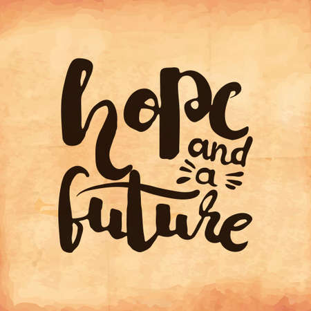 retro future: Motivational retro poster on old worn out paper about hope for the future. Vector illustration