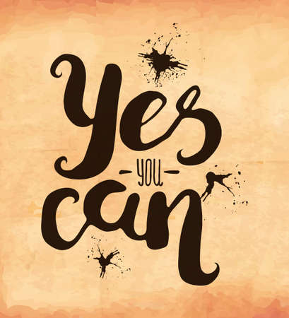 yes you can: Motivational retro poster on old worn paper with a quote business. Yes you can. Vector illustration