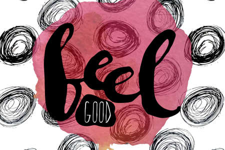 feel good: A colorful poster with pink watercolor stain and the lettering with the phrase feel good. Vector illustration
