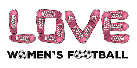 Words of love to womens football. Sports poster with sneakers. Vector illustration