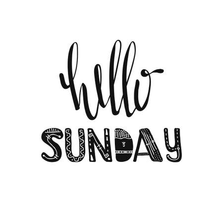 Hello Sunday. Hand drawn poster typography. Inspirational quotes. Vector illustration
