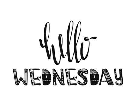 Hello Wednesday. Hand drawn poster typography. Inspirational quotes. Vector illustration
