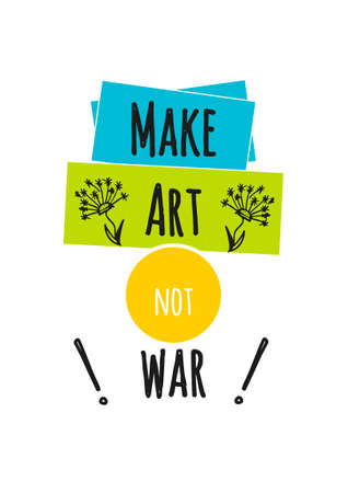 Make art not War lettering on white background. Vector hand drawn illustration. Stock Photo