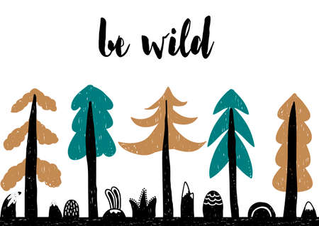 Hand drawn style typography poster with inspirational quote. Be wild. Vector illustration