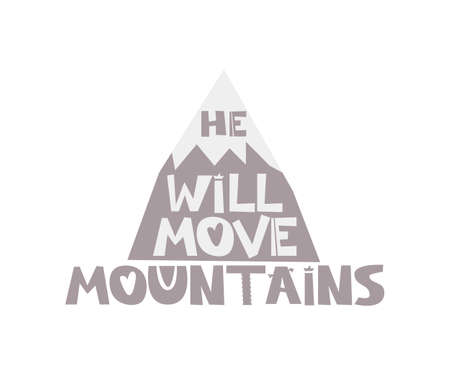 He will move mountains Hand drawn style