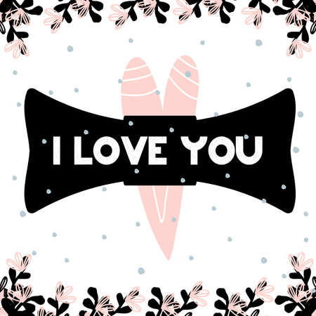 Card with lettering i love you in scandinavian style. Vector illustration with heart and tie and pattern background with flora. Can be used as card, postcard, declaration of love