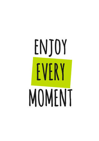 Card with lettering enjoy every moment isolated on white background. Vector illustration Vettoriali