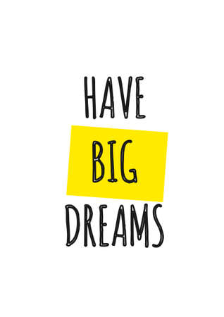 Card with lettering have big dreams isolated on white background. Vector illustration