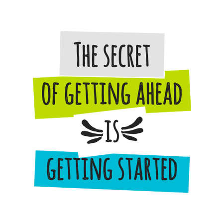 Card with lettering the secret of getting ahead is getting started. Illusztráció