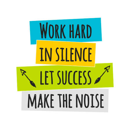 Card with lettering work hard in silence let success make the noise.