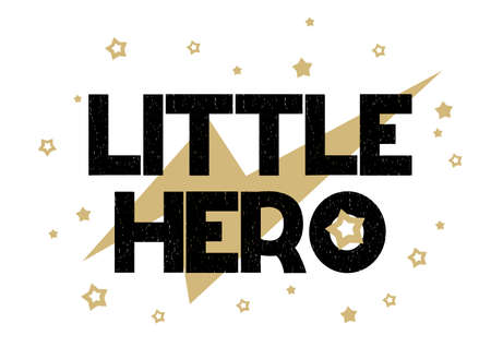 Lettering phrase Little hero with lightning and stars in the white background. Printing fabric textile. Vector cute illustration for boy. Vecotr