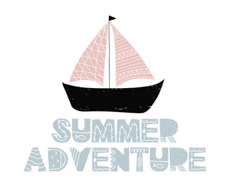 Card with lettering summer adventure with ship in scandinavian style. Vector illustration isolated on white background. Can be used as card, postcard, t-shirt print, poster, banner 矢量图像
