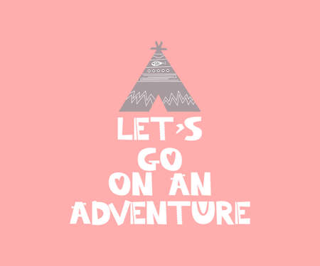Lets go on a adventure. Hand drawn style typography poster with inspirational quote. Greeting card, print art or home decoration in Scandinavian style. Scandinavian design. Vector
