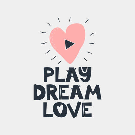 Play Dream Love. Hand drawn style typography poster with inspirational quote. Greeting card, print art or home decoration in Scandinavian style. Scandinavian design. Vector 免版税图像