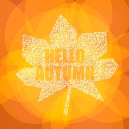 Hello Autumn. Inspirational colorful postcard to the beginning of Autumn with leaf. Vector Illustration
