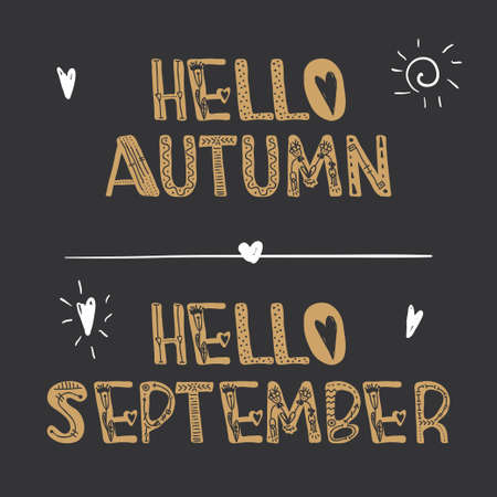 Vector Hand drawn decorative lettering Hello autumn and Hello september . For print, postcard, label and decor.