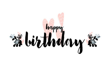 Card with calligraphy lettering happy birthday. Vector illustration in scandinavian style with bouqets isolated on white background. Can be used as card, postcard, gift, poster, banner, invitation. Vettoriali