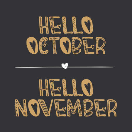 Vector Hand drawn decorative lettering Hello october and Hello november . For print, postcard, label and decor.
