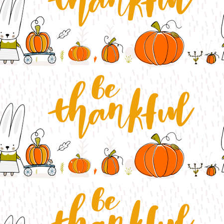 Be thankful. Thanksgiving pattern. Vector Seamless pattern. Bunny with pumpkins
