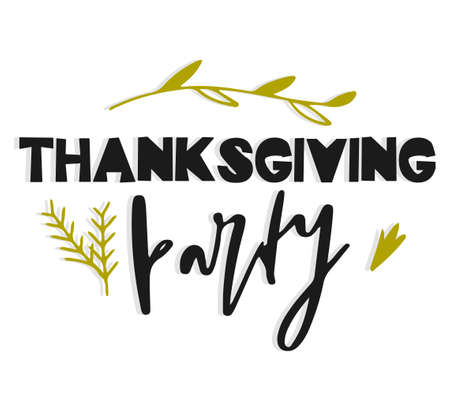 Thanksgiving party. Hand drawn vector illustration. Autumn color poster. Good for scrap booking, posters, greeting cards, banners, textiles, gifts, shirts, mugs or other gifts. Vector Vettoriali