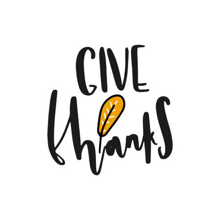 Give thanks. Hand drawn vector illustration. Autumn color poster. Good for scrap booking, posters, greeting cards, banners, textiles, gifts, shirts, mugs or other gifts. Vector