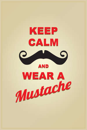 keep calm and carry on: Keep Calm and wear a mustache