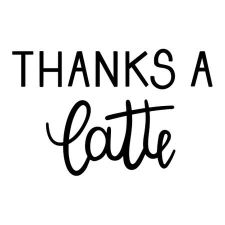 Thanks a latte quote hand drawn lettering vector illustration isolated in white background. Ilustração