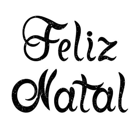 Portuguese Merry Christmas - Feliz Natal. Hand drawn lettering with texture isolated on white background.