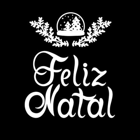 Portuguese Merry Christmas - Feliz Natal. Hand drawn lettering with christmas snow globe isolated on white background.