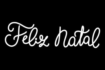 Portuguese Merry Christmas - Feliz Natal. Monoline bwhite hand drawn lettering isolated on black background.