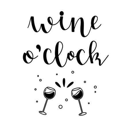 Wine o'clock funny phrase hand drawn lettering with doodle elements ink in black isolated on white background vector illustration for design and print. Vetores