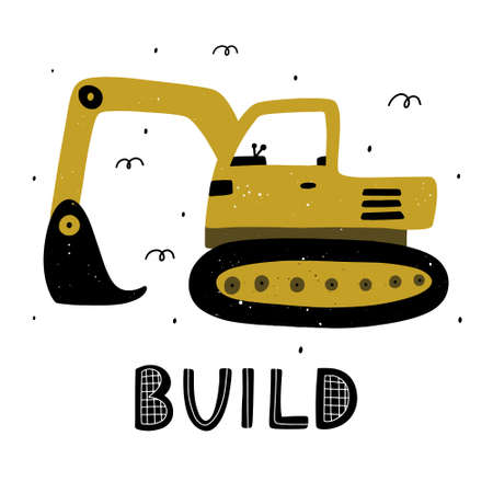 Cute childish excavator with lettering and abstract elements. Hand drawn Scandinavian style vector illustration with texture.
