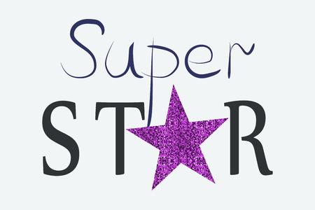 Superstar. Inscription with glitter. Congratulatory poster. Children's T-shirt design.