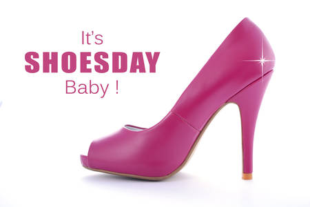 Women s shoes: Pink High Heel Stiletto on white background with added star effect and text saying, Its Shoesday, Baby!
