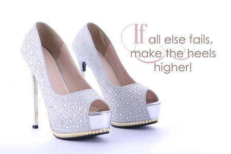 fails: High Heel rhinestone stiletto shoes with funny saying, If all else fails make the heels higher. Stock Photo