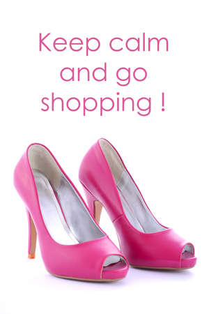 go to the shopping: Pink High Heel shoes with funny saying, Keep calm and go shopping.