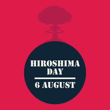 Hiroshima Day, 6 august, nuclear bomb explosion poster, flat illustration, vector