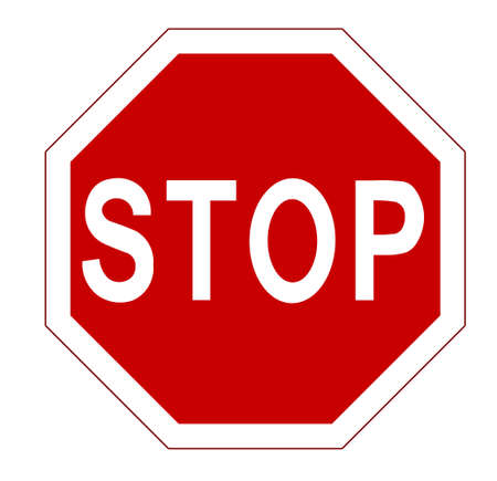 with stop sign: STOP. Red octagonal stop sign for prohibited activities. Vector illustration - you can simply change color and size