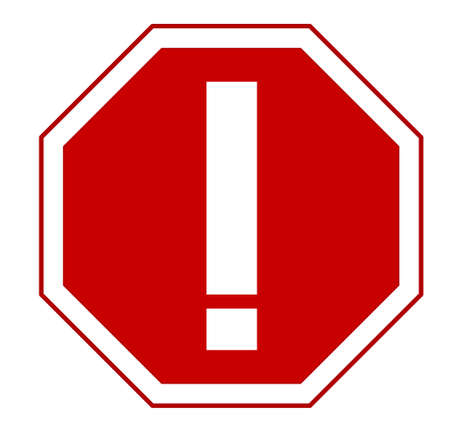 interdiction: Warning Red octagonal sign with exclamation mark for prohibited activities. Vector illustration - you can simply change color and size