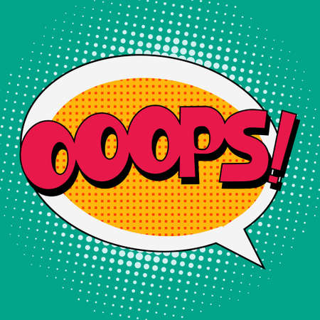 ooops: Ooops Comic Book Bubble Text on a dots pattern background in Pop-Art  Retro Style Illustration