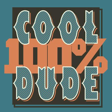 Cool Dude, t-shirt graphic design. Teen wear typography retro emblem