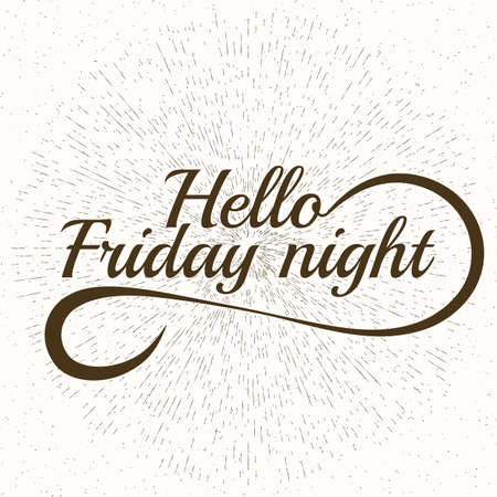 slogan: Friday slogan lettering. Stock vector hello friday night