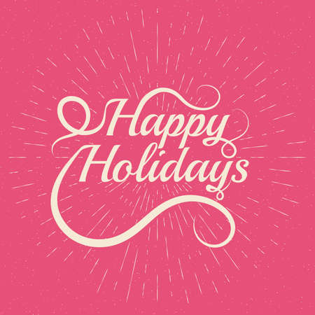 salutations: Happy Holidays Vector Lettering.