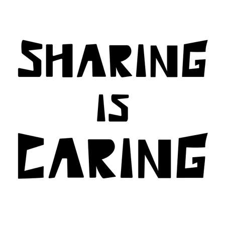 Sharing is caring lettering isolated on white background. Vector illustration. Black outline kindness text. The concept of mercy for all people, all races and nationalities. Design print for T-shirt, cup, postcard.